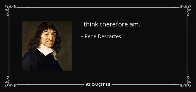 quote-i-think-therefore-am-rene-descartes-138-86-05