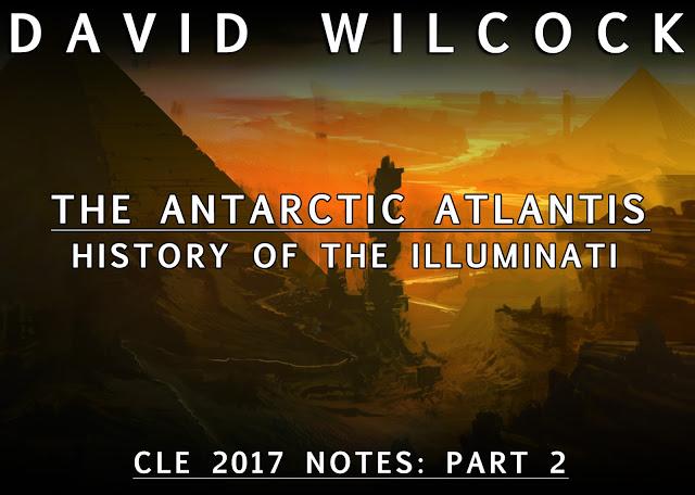 david-wilcock-the-antarctic-atlantis-history-of-the-illuminati-cle-2017-notes-part-2