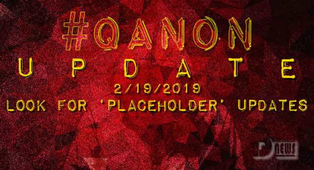 #QTard Drama Theater - You Are The News Now plus more Qanon-february-19-2019-look-for-placeholder-updates-cover