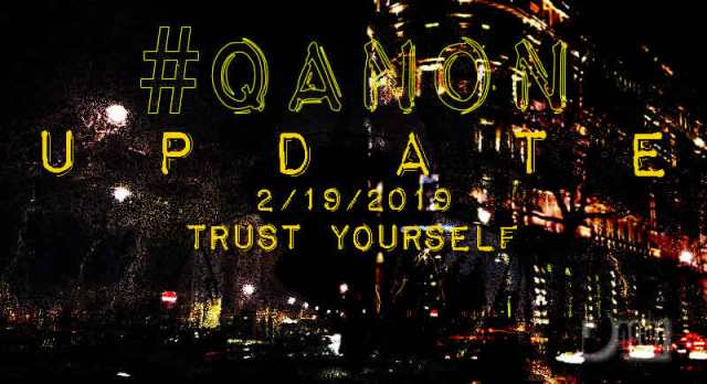#QTard Drama Theater - You Are The News Now plus more Qanon-february-19-2019-trust-yourself-cover