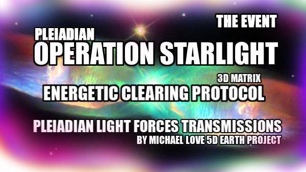 3 ** THE EVENT – OPERATION STARLIGHT COMMENCES! ** <3 PLEIADIAN